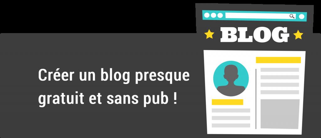 Créer un blog presque gratuit et sans pub