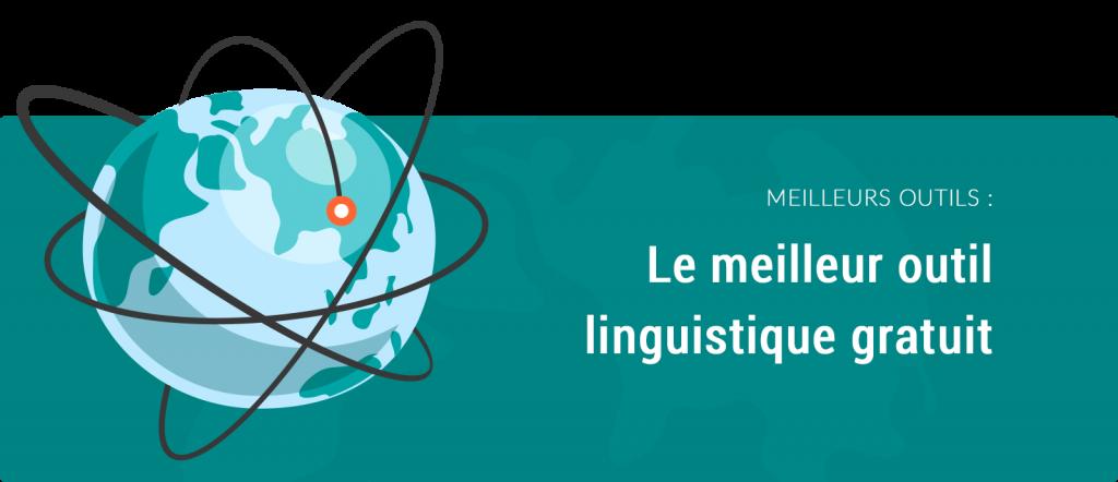 Traduction anglais français... Le meilleur outil linguistique gratuit