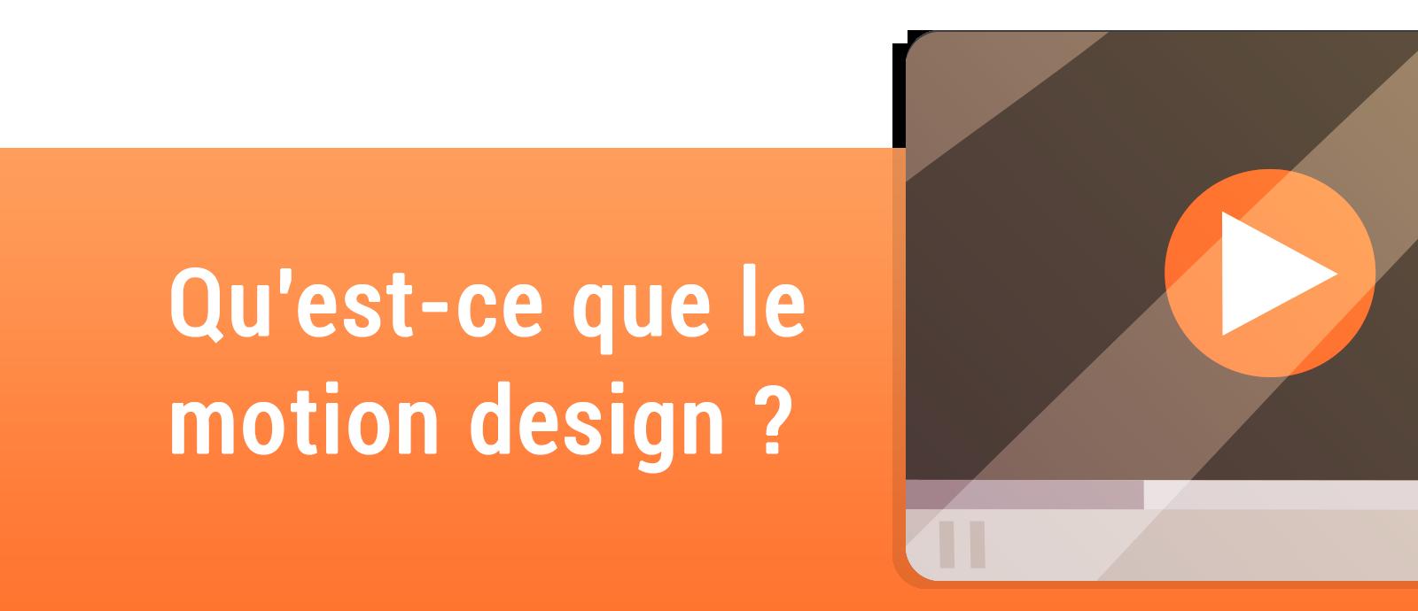 Qu'est-ce que le motion design ?