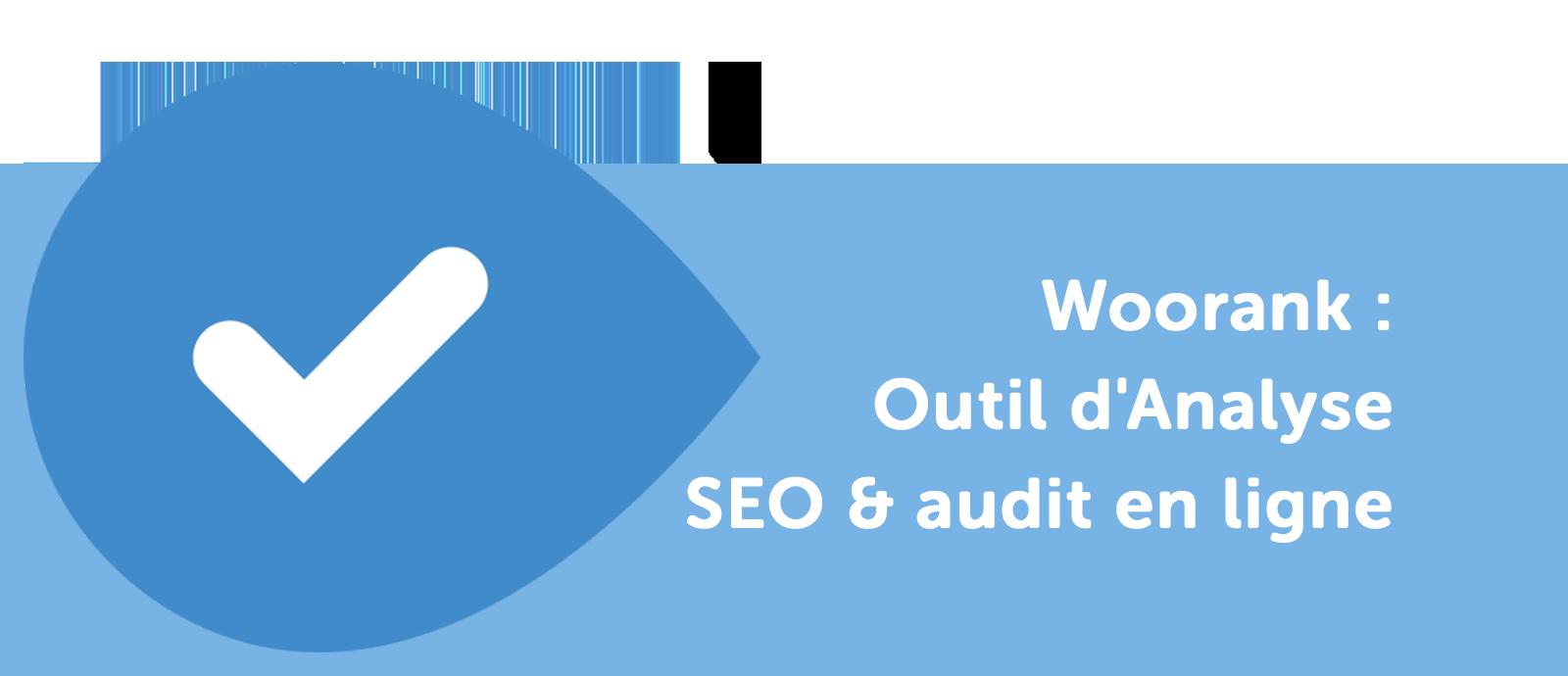 Woorank : Outil d'Analyse SEO et audit en ligne
