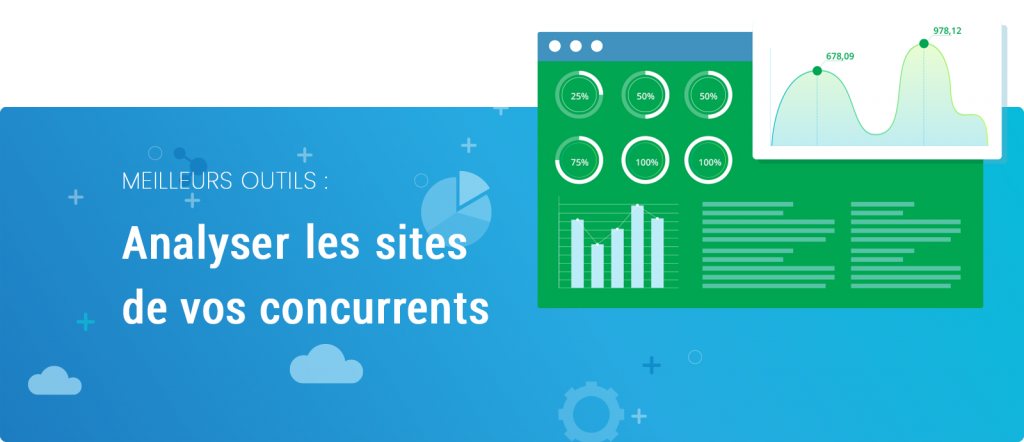 Analyser les sites de vos concurrents