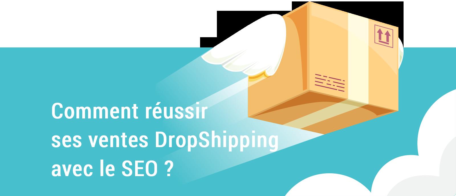 Réussir ses ventes Dropshipping avec le SEO