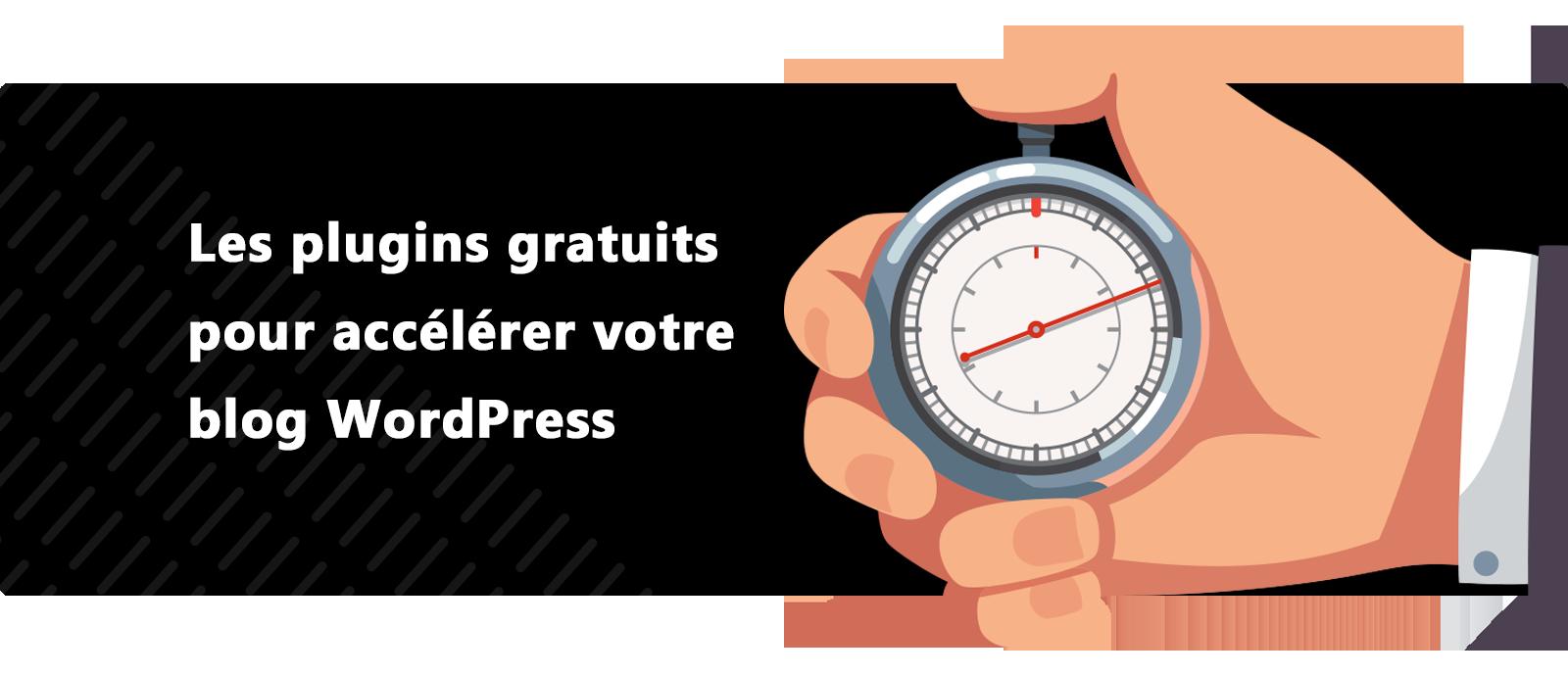 Plugins gratuits pour accélérer wordpress