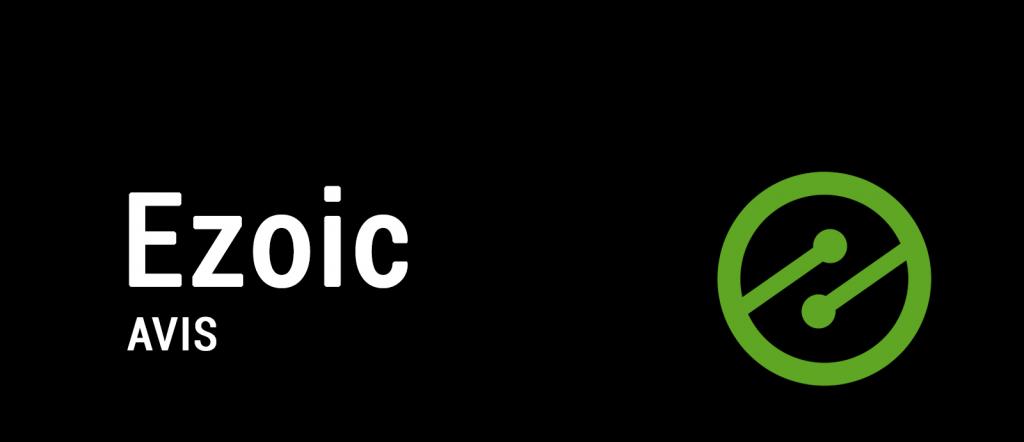 Ezoic : avis sur l'alternative à Google Adsense