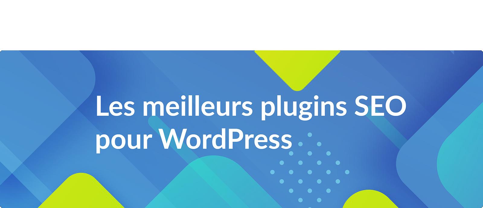 Meilleurs plugins SEO wordpress