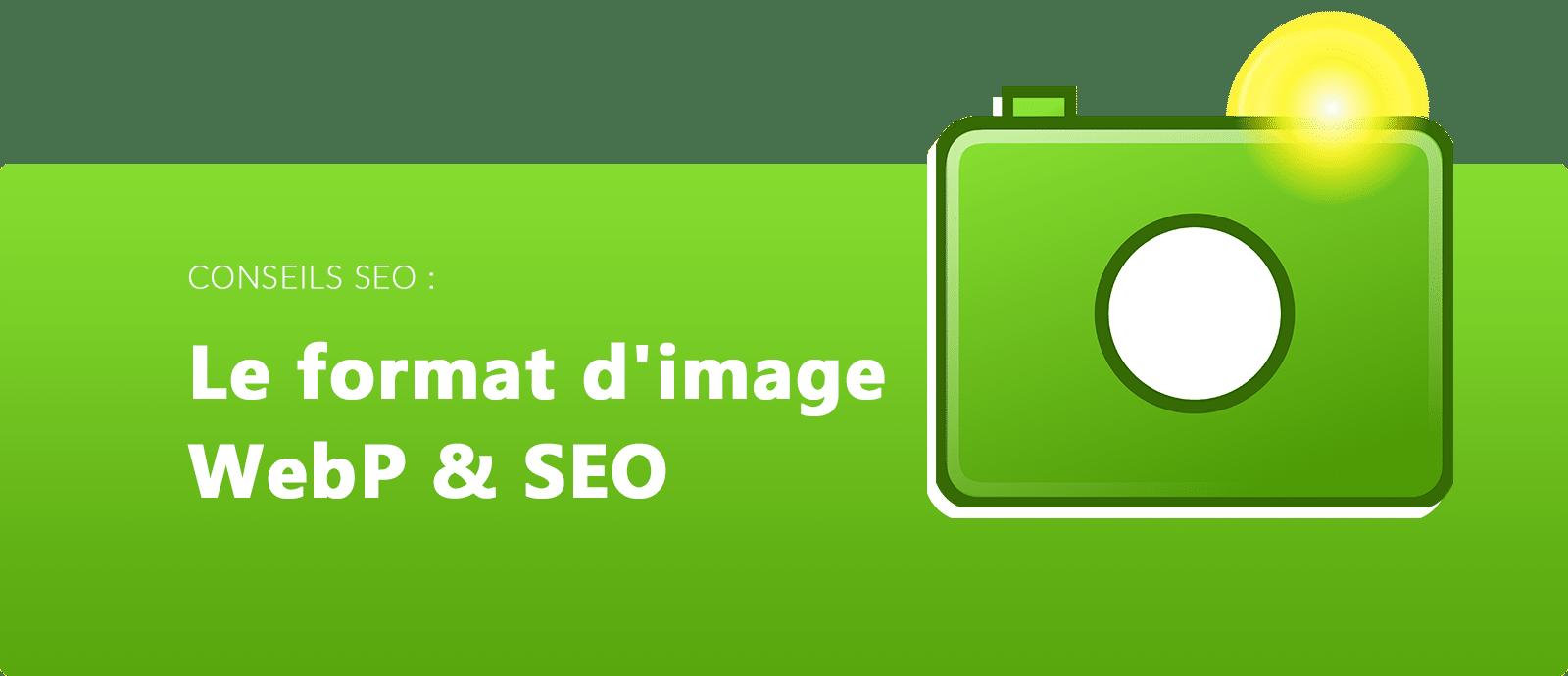 Format d'image Webp et SEO