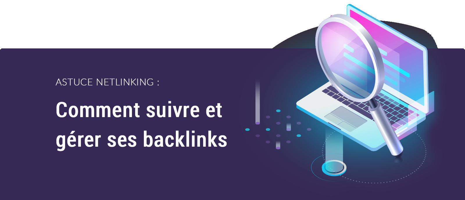 Suivre et gérer ses backlinks
